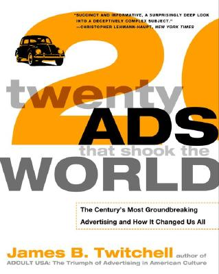 Twenty Ads That Shook the World By Twitchell, James B.