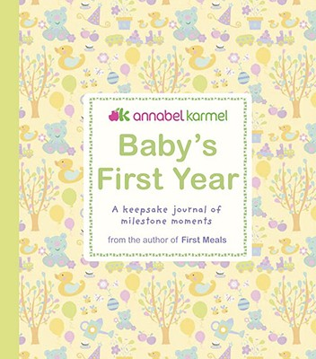 Baby's First Year By Karmel, Annabel