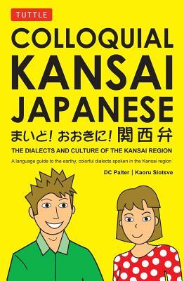 Colloquial Kansai Japanese By Palter, D. C./ Slotsve, Kaoru